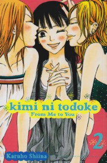 Kimi ni Todoke: From Me to You, Vol. 02 - Karuho Shiina