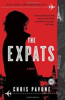 The Expats: A Novel - Chris Pavone