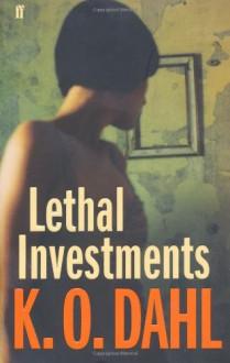 Lethal Investments - Kjell Ola Dahl, Don Bartlett