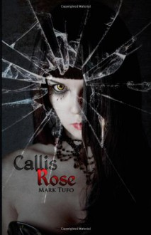 Callis Rose - Mark Tufo