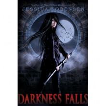 Darkness Falls (Darkness Falls, #1) - Jessica Sorensen