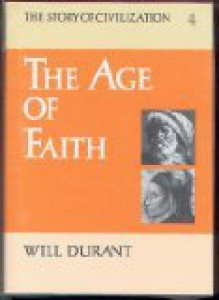 The Age of Faith - Will Durant