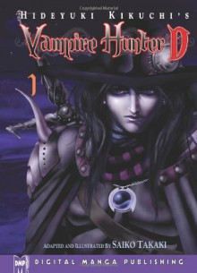Hideyuki Kikuchi's Vampire Hunter D, Volume 01 - Saiko Takaki, Hideyuki Kikuchi