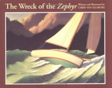 The Wreck of the Zephyr - Chris Van Allsburg