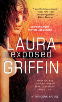 Exposed (Tracers) - Laura Griffin