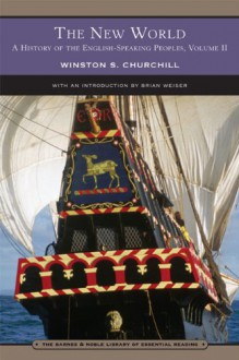 A History of the English-Speaking Peoples, Vol. 2: The New World - Winston S. Churchill