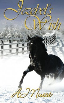 Jezebel's Wish - A.J. Nuest