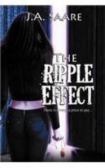The Ripple Effect (Rhiannon's Law #3) - J.A. Saare