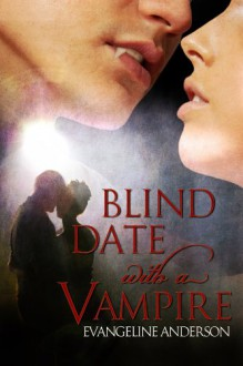 Blind Date with a Vampire - Evangeline Anderson
