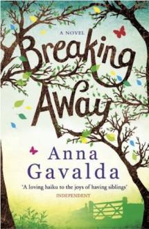 Breaking Away - Anna Gavalda, Alison Anderson