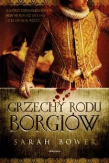 Grzechy rodu Borgiów - Sarah Bower