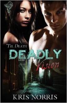Deadly Vision - Kris Norris