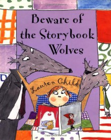 Beware Of The Storybook Wolves - Lauren Child