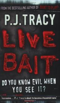 Live Bait - P.J. Tracy