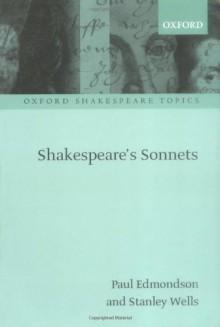 Shakespeare's Sonnets - Stanley Wells, Paul Edmondson