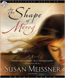 The Shape of Mercy - Susan Meissner, Tavia Gilbert