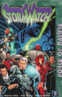 StormWatch, Vol. 1: Force of Nature - Warren Ellis, Tom Raney