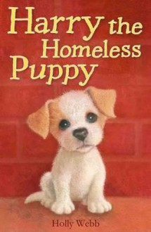 Harry the Homeless Puppy - Holly Webb, Sophy Williams