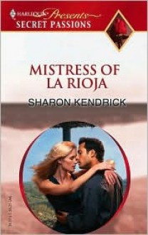 Mistress of La Rioja - Sharon Kendrick