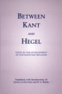 Between Kant and Hegel: Texts in the Development of Post-Kantian Idealism - George Di Giovanni, H.S. Harris