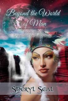 Beyond the World of Man - Sheryl Seal