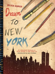 Drawn to New York: An Illustrated Chronicle of Three Decades in New York City - Peter Kuper