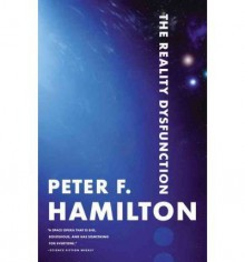 The Reality Dysfunction (Night's Dawn Trilogy #01) [ THE REALITY DYSFUNCTION (NIGHT'S DAWN TRILOGY #01) BY Hamilton, Peter F ( Author ) Oct-08-2008[ THE REALITY DYSFUNCTION (NIGHT'S DAWN TRILOGY #01) [ THE REALITY DYSFUNCTION (NIGHT'S DAWN TRILOGY #01) BY - Peter F. Hamilton