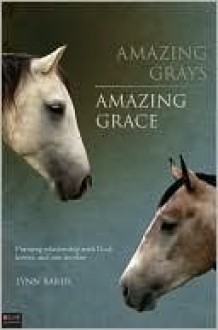 Amazing Grays, Amazing Grace - Lynn Baber