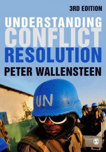 Understanding Conflict Resolution: War, Peace and the Global System - Peter Wallensteen