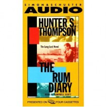 The Rum Diary: The Long Lost Novel - Hunter S. Thompson