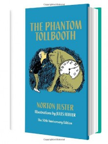 The Phantom Tollbooth 50th Anniversary Edition - Norton Juster, Jules Feiffer