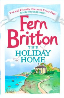 The Holiday Home - Fern Britton