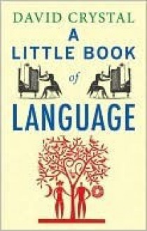 A Little Book Of Language - David Crystal