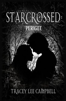 Starcrossed: Perigee - Tracey Lee Campbell