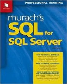 Murach's SQL for SQL Server [With CDROM] - Bryan Syverson