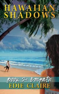 Empath (Hawaiian Shadows, #2) - Edie Claire