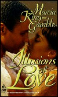 Illusions Of Love - Marcia King-Gamble
