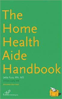 The Home Health Aide Handbook - Jetta Fuzy, William Leahy