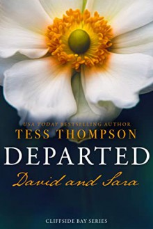 Departed: David and Sara (Cliffside Bay #10) - Tess Thompson