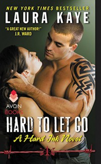 Hard to Let Go - Laura Kaye