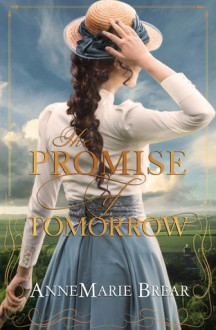 The Promise of Tomorrow - Annemarie Brear