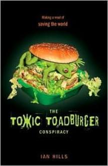 The Toxic Toadburger Conspiracy - Ian Hills