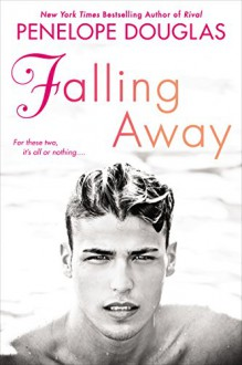 Falling Away: The Fall Away Series - Penelope Douglas