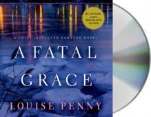 A Fatal Grace: A Chief Inspector Gamache Novel - Louise Penny, Ralph Cosham