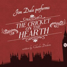 The Cricket on the Hearth - Charles Dickens, Jim Dale