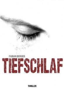 Tiefschlaf - Fabian Berger