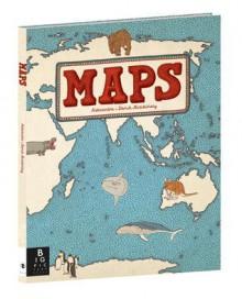 Maps - Aleksandra Mizielinska,Daniel Mizielinski