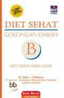 Diet Sehat Golongan Darah B - Peter J. D'Adamo