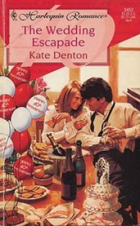 The Wedding Escapade - Kate Denton