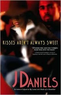 Kisses Aren't Always Sweet - J. Daniels